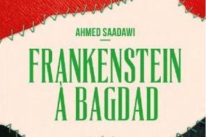 Frankenstein à Bagdad : de la réalité au conte fantastique