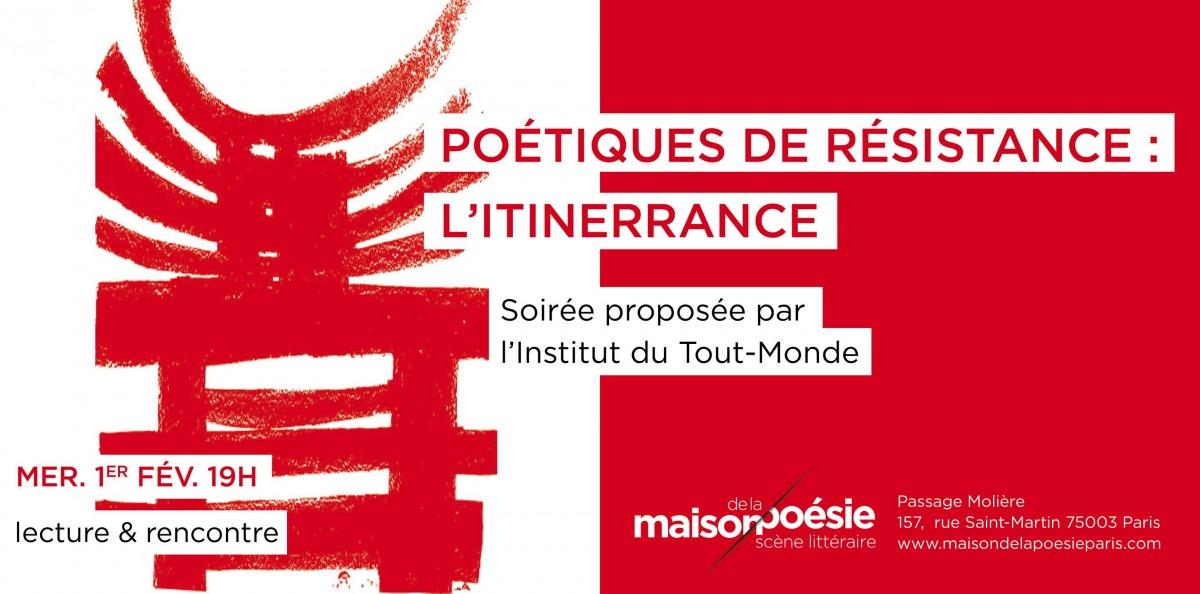 Maison de la Poésie - Scène littérairePoétiques de Résistance : Itinerrance